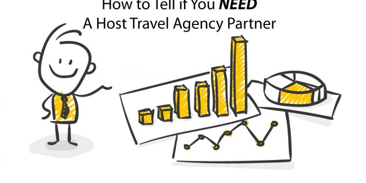 How to Decide if you NEED A Host Travel Agency partner for your Travel Agency