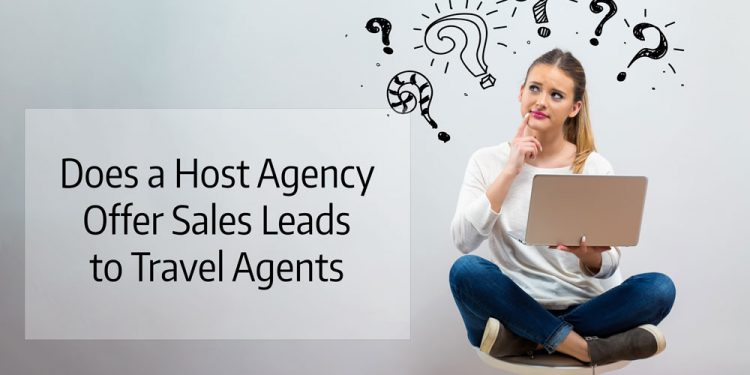 Does a Host Travel Agency Offer Sales Leads to Travel Agents?