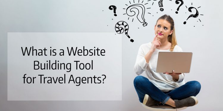 What is a Website Building Tool for Travel Agents and What Host Travel Agency offers the Ability to Build a Travel Website