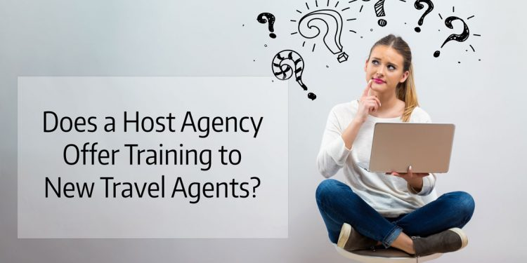 Does a Host Travel Agency offer Training Programs for New Travel Agents