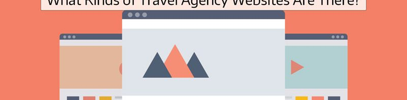 Travel-Agent-Website-Guide-for-2020-What-Kinds-of-Travel-Agent-Websites-are-there