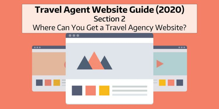 Travel Agent Website Guide for 2020 - Where to Get a Quality Travel Agency Website