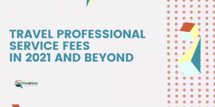Service Fees as a Travel Professional in 2021 - FAHTA Header