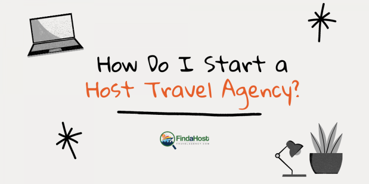 Starting your own Host Travel Agency may be a great option if you desire to grow your Travel Agency, let's find out what it takes!
